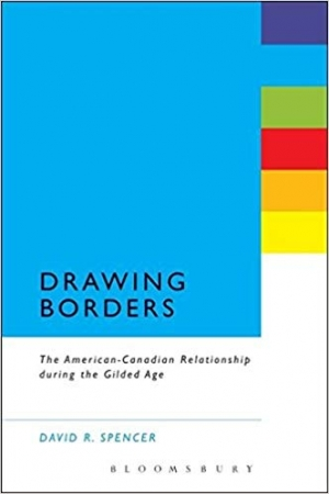 Download Drawing Borders: The American-Canadian Relationship during the Gilded Age free book as pdf format