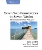 Book Seven Web Frameworks in Seven Weeks free