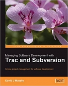 Book Managing Software Development with Trac and Subversion free