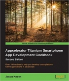 Book Appcelerator Titanium Smartphone App Development Cookbook, Second Edition free