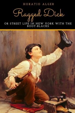 Download Ragged Dick: Or, Street Life In New York With The Boot Blacks free book as epub format