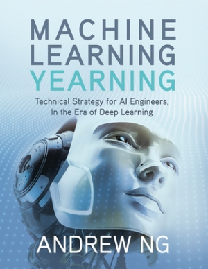 Download Machine Learning Yearning free book as pdf format
