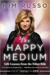 Book The Happy Medium: Life Lessons from the Other Side free
