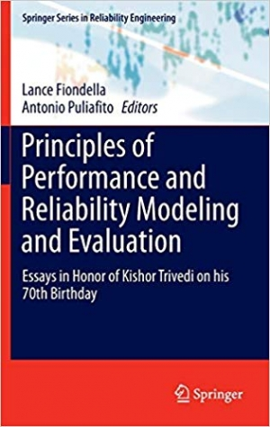 Download Principles of Performance and Reliability Modeling and Evaluation: Essays in Honor of Kishor Trivedi on his 70th Birthday (Springer Series in Reliability Engineering) free book as pdf format