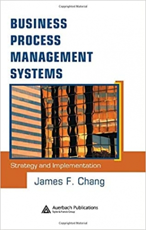 Download Business Process Management Systems: Strategy and Implementation free book as pdf format