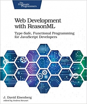 Download Web Development with ReasonML: Type-Safe, Functional Programming for JavaScript Developers free book as epub format