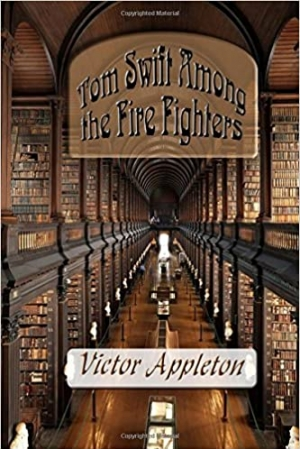 Download Tom Swift Among the Fire Fighters free book as epub format