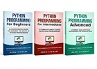 Python Programming: python programming for beginners, python programming for intermediates, python programming for advanced