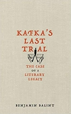 Kafka's Last Trial: The Strange Case of a Literary Legacy