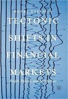 Tectonic Shifts in Financial Markets: People, Policies, and Institutions