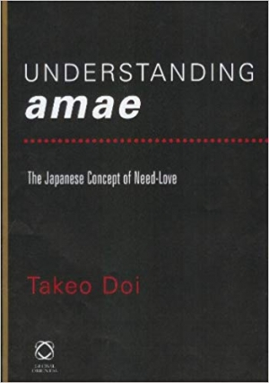 Download Understanding Amae (Collected Papers of Twentieth-Century Japanese Writers on Japan) free book as pdf format