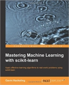 Book Mastering Machine Learning With scikit-learn free