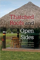 Book Thatched Roofs and Open Sides: The Architecture of Chickees and Their Changing Role in Seminole Society free