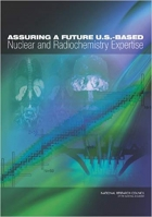 Book Assuring a Future U.S.-Based Nuclear and Radiochemistry Expertise free