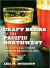 Book Craft Beers of the Pacific Northwest: A Beer Lover's Guide to Oregon, Washington, and British Columbia free