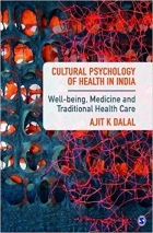 Book Cultural Psychology of Health in India: Well-being, Medicine and Traditional Health Care free