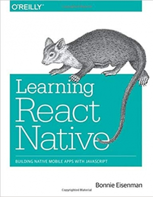 Download Learning React Native: Building Native Mobile Apps with JavaScript free book as pdf format
