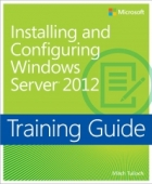 Book Training Guide: Installing and Configuring Windows Server 2012 free
