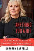 Anything for a Hit An A&R Woman's Story of Surviving the Music Industry