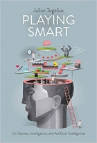 Book Playing Smart: On Games, Intelligence, and Artificial Intelligence (Playful Thinking) free