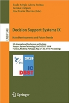 Decision Support Systems IX Main Developments and Future Trends 5th International Conference on Decision Support Syste