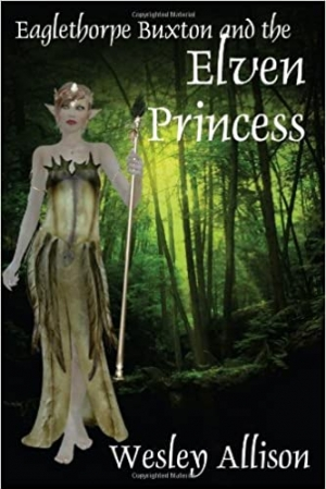 Download Eaglethorpe Buxton and the Elven Princess free book as pdf format