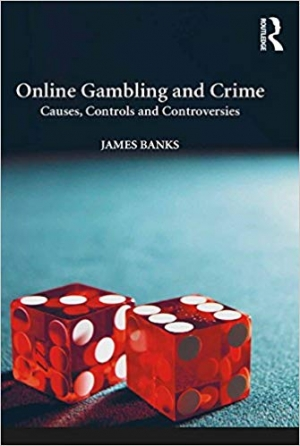 Download Online Gambling and Crime: Causes, Controls and Controversies free book as pdf format