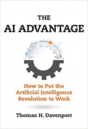Download The AI Advantage: How to Put the Artificial Intelligence Revolution to Work (Management on the Cutting Edge) free book as pdf format