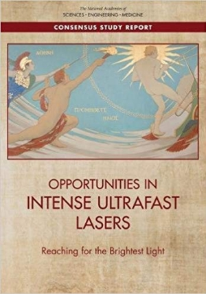Download Opportunities in Intense Ultrafast Lasers: Reaching for the Brightest Light (NAS Consensus Study Reports) free book as pdf format