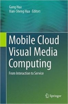 Mobile Cloud Visual Media Computing