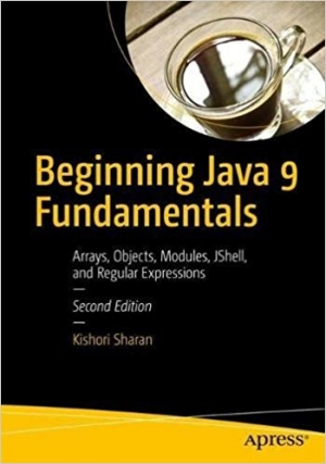 Download Beginning Java 9 Fundamentals, 2nd Edition free book as pdf format