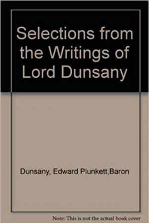 Download Selections from the Writings of Lord Dunsay free book as pdf format