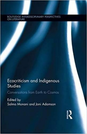 Download Ecocriticism and Indigenous Studies: Conversations from Earth to Cosmos free book as pdf format