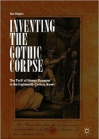 Book Inventing the Gothic Corpse The Thrill of Human Remains in the Eighteenth-Century Novel. free