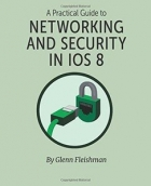 Book A Practical Guide to Networking and Security in iOS 8 free
