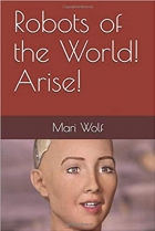Robots of the World! Arise!