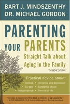 Book Parenting Your Parents: Straight Talk About Aging in the Family free