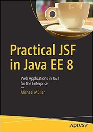 Download Practical JSF in Java EE 8 free book as pdf format