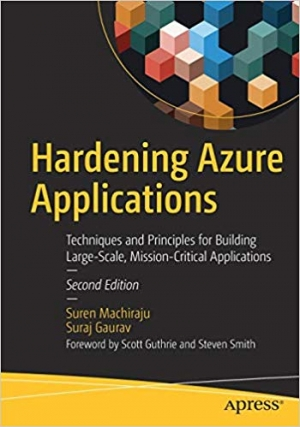 Download Hardening Azure Applications: Techniques and Principles for Building Large-Scale, Mission-Critical Applications free book as pdf format