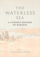 Book The Waterless Sea: A Curious History of Mirages free