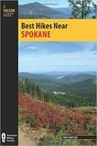 Best Hikes Spokane: The Greatest Views, Lakes, and Rivers (Best Hikes Near Series), 2nd Edition