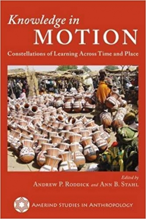 Download Knowledge in Motion: Constellations of Learning Across Time and Place (Amerind Studies in Archaeology) free book as pdf format