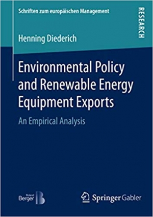 Download Environmental Policy and Renewable Energy Equipment Exports: An Empirical Analysis free book as pdf format