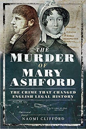 Download The Murder of Mary Ashford: The Crime that Changed English Legal History free book as epub format