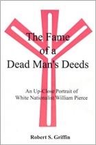 The Fame of a Dead Man's Deeds An Up-Close Portrait of White Nationalist William Pierce