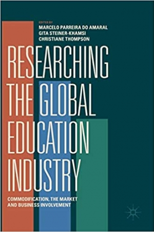 Download Researching the Global Education Industry: Commodification, the Market and Business Involvement free book as pdf format