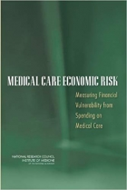 Book Medical Care Economic Risk: Measuring Financial Vulnerability from Spending on Medical Care free