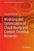 Book Modeling and Optimization of Cloud-Ready and Content-Oriented Networks free