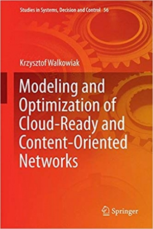Download Modeling and Optimization of Cloud-Ready and Content-Oriented Networks free book as epub format
