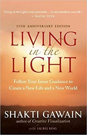 Download Living in the Light: Follow Your Inner Guidance to Create a New Life and a New World free book as pdf format